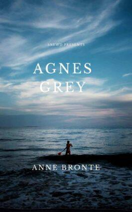 The cover of the book Agnes Grey by Anne Bronte. This picture also points to a copy of the book in PDF, EPUB, AZW3 and MOBI formats available to download for free on Snewd.com.