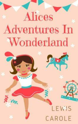 The cover of the book Alice's Adventures In Wonderland by Lewis Carole. This picture also points to a copy of the book in PDF, EPUB, AZW3 and MOBI formats available to download for free on Snewd.com.