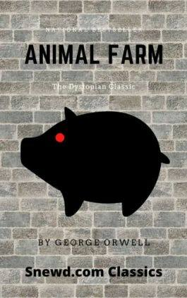 The cover of the book Animal Farm by George Orwell. This picture also points to a copy of the book in PDF, EPUB, AZW3 and MOBI formats available to download for free on Snewd.com.