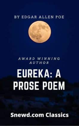 The cover of the book Eureka : A Prose Poem by Edgar Allan Poe. This picture also points to a copy of the book in PDF, EPUB, AZW3 and MOBI formats available to download for free on Snewd.com.