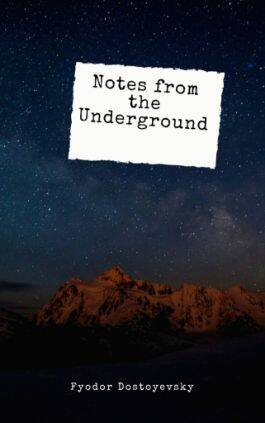 The cover of the book Notes from the Underground by Fyodor Dostoyevsky. This picture also points to a copy of the book in PDF, EPUB, AZW3 and MOBI formats available to download for free on Snewd.com.