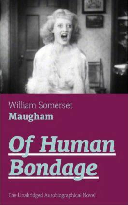 This is the cover of the book Of Human Bondage by William Somerset Maugham. This picture also points to a copy of the book in PDF, EPUB, AZW3 and MOBI formats available to download for free on Snewd.com.