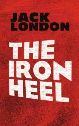 The cover of the book The Iron Heel by Jack London. This picture also points to a copy of the book in PDF, EPUB, AZW3 and MOBI formats available to download for free on Snewd.com.