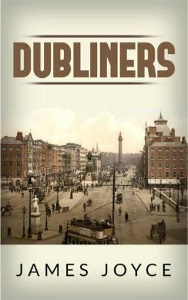 The cover of the book Dubliners by James Joyce. This picture also points to a copy of the book in PDF, EPUB, AZW3 and MOBI formats available to download for free on Snewd.com.