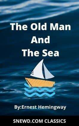 This is the cover of the book The Old Man and the Sea by Ernest Hemingway. This picture also points to a copy of the book in PDF, EPUB, AZW3 and MOBI formats available to download for free on Snewd.com.
